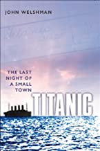 Titanic: The Last Night of a Small Town (English Edition)