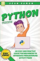 Python for Kids: An Easy and Practice Guide for Beginners to Introduce Programming Whit Phyton