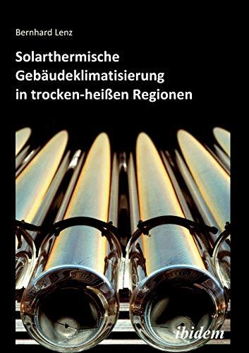 Solarthermische Gebäudeklimatisierung in trocken-heißen Regionen