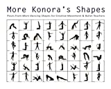 More Konora's Shapes: Poses from More Dancing Shapes for Creative Movement & Ballet Teachers