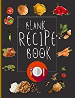 Blank Recipe Book: Blank Recipe Book To Write In Blank Cooking Book Recipe Journal 100 Recipe Journal and Organizer: blank recipe book journal blank recipe book mom recipe journal book empty recipe book spiral recipe book easy: Blank Recipe Book - 100-Rec