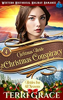 Christmas Bride - The Christmas Conspiracy (Brides for All Seasons Volume 5 Book 4) by [Terri Grace]