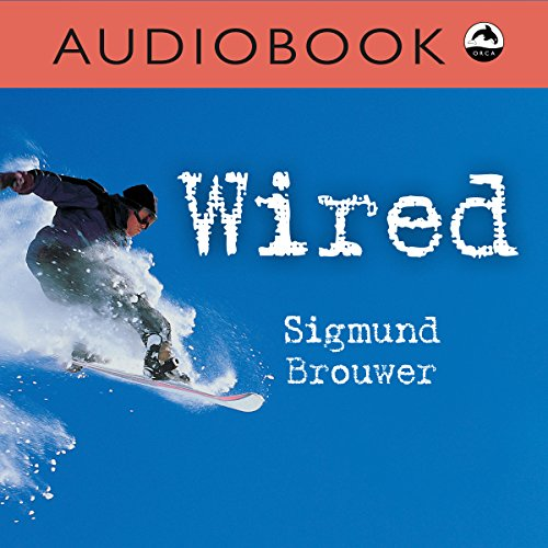 Wired (Orca Currents) Audiobook By Sigmund Brouwer cover art