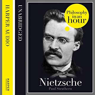 Nietzsche: Philosophy in an Hour                   By:                                                                                                                                 Paul Strathern                               Narrated by:                                                                                                                                 Jonathan Keeble                      Length: 1 hr and 11 mins     12 ratings     Overall 4.4