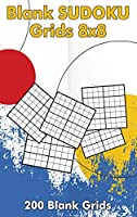 Blank Sudoku Grids 8x8, 200 Blank Grids: Blank Sudoku Book, Blank Puzzles