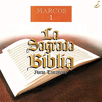 La Sagrada Biblia: Marcos, Vol. 1 (Nuevo Testamento)