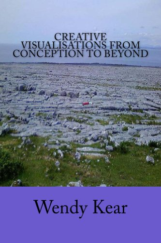 Creative Visualisations From Conception to Beyond (English Edition)