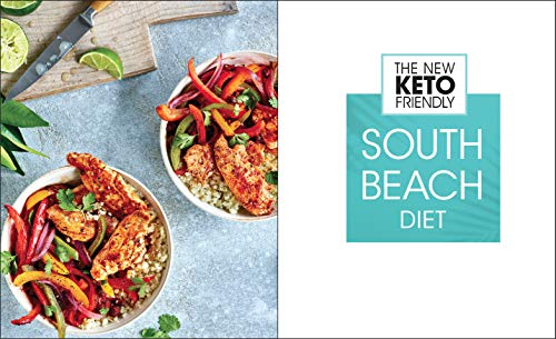 The New Keto-Friendly South Beach Diet: Rev Your Metabolism and Improve Your Health with the Latest Science of Weight Loss 2