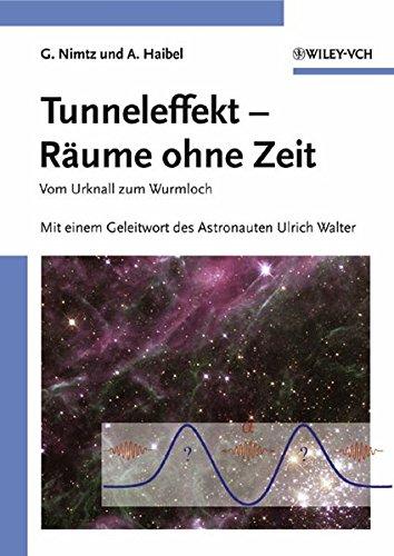 Tunneleffekt - Räume ohne Zeit: Vom Urknall zum Wurmloch. Mit einem Geleitwort des Astronauten Ulrich Walter (Vom Wasser)