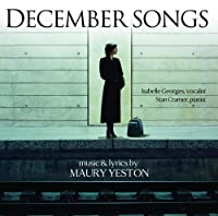 December Songs (music by Maury Yeston) by Stan Crame Isabella Georges (2006-03-06)