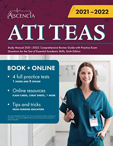 ATI TEAS Study Manual 2021-2022: Comprehensive Review Guide with Practice Exam Questions for the Test of Essential Academic Skills, Sixth Edition