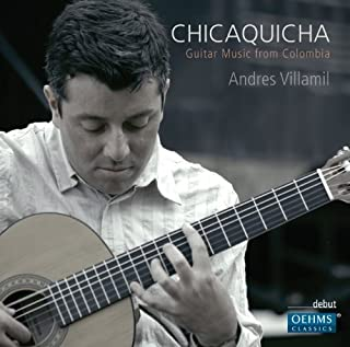 Chicaquicha: Guitar Music From Colombia by Oehms Classics (2011-01-25)