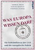 Was Europa wissen darf: Die Geheimdienste der USA und die europäische Politik