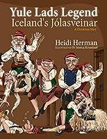 Yule Lads Legend: Iceland's Jólasveinar