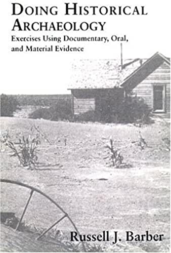 Doing Historical Archaeology: Exercises Using Documentary, Oral, and Material Evidence
