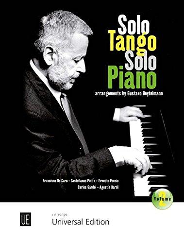 Solo Tango Solo Piano: Band 2: 7 beliebte argentinische Tangos. Band 2. für Klavier.