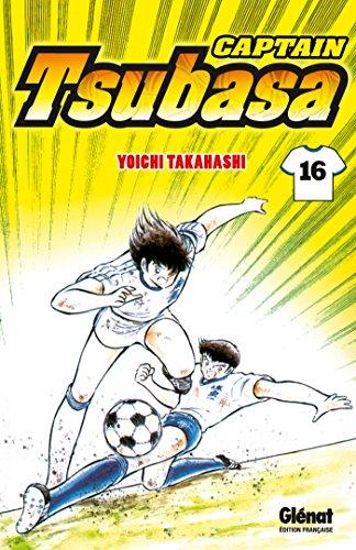 Captain Tsubasa - Tome 16: La force explosive du rasoir