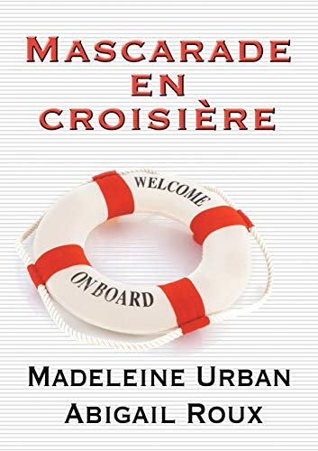 Mascarade En Croisiere (French Edition)