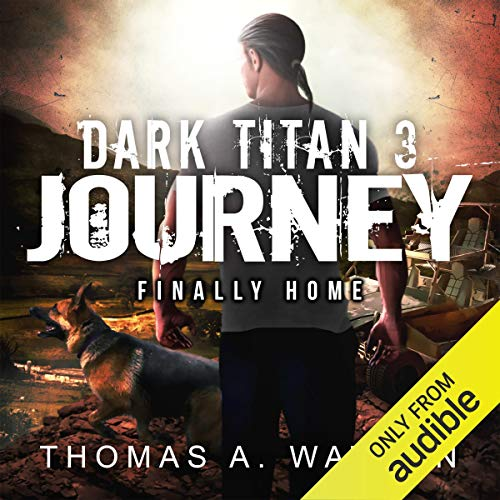 Dark Titan Journey: Finally Home audiobook cover art