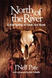 North Of The River: A Brief History of North Fort Worth (Chisholm Trail)
