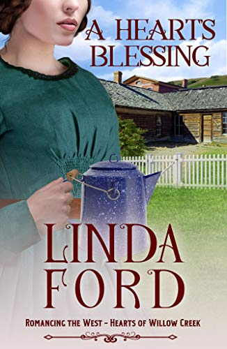 A Heart's Blessing: Hearts of Willow Creek (Romancing the West Book 6) (English Edition)