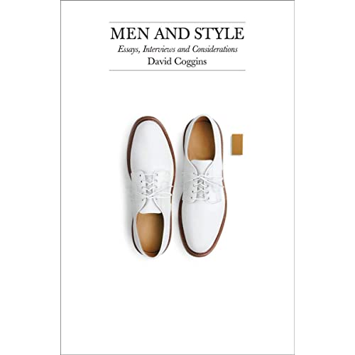 Men and Style: Essays, Interviews, and Considerations