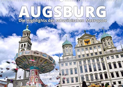 Augsburg – Die Highlights der schwäbischen Metropole (Wandkalender 2021 DIN A2 quer)