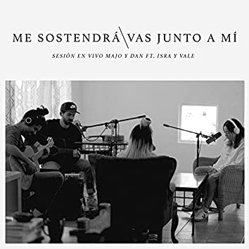 Me Sostendrá / Vas Junto A Mí (Sesión en Vivo) feat. Isra y Vale
