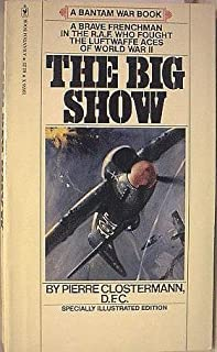 The Big Show (Some Experiences of a French Fighter Pilot in the R.A.F. (Illustrated)