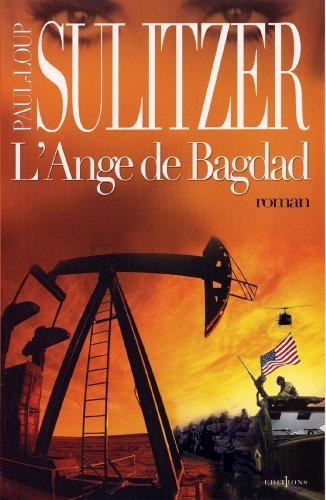 L'Ange de Bagdad (Editions 1 - Collection Paul-Loup Sulitzer)