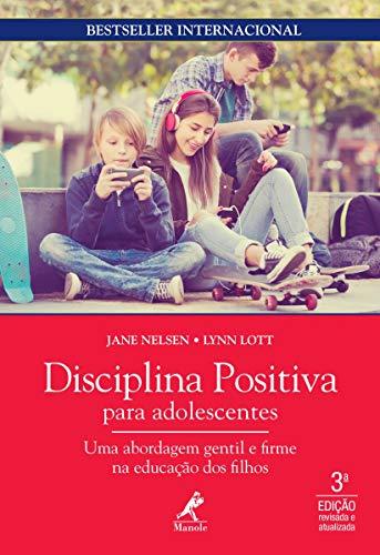 Disciplina positiva para adolescentes: uma abordagem gentil e firme na educação dos filhos