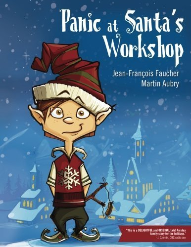 Panic at Santa's Workshop: Slush the Elf (Volume 1) by Jean-Francois Faucher (2014-10-21)