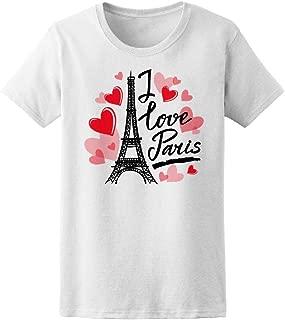 I Love Paris Eiffel Tower France Tee Women's -Image by Shutterstock