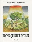 Techniques horticoles - Tome 2