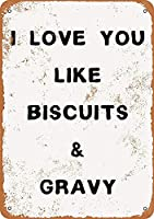 I Love You Biscuits Gravy Vintage Metal Tin Sign Man Cave for Men Women、Wall Decor for Bars、wc、Restaurants、cafes Pubs、12x8 Inch