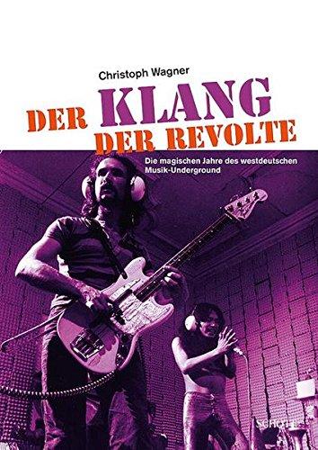 Der Klang der Revolte: Die magischen Jahre des westdeutschen Musik-Underground (edition neue zeitschrift für musik)