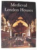 Medieval London Houses (The Paul Mellon Centre for Studies in British Art)