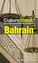 Culture Shock! Bahrain: A Survival Guide to Customs and Etiquette (Culture Shock! Guides)