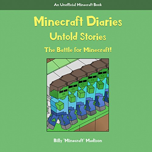 Minecraft: Minecraft Diaries, Untold Stories: The Battle for Minecraft! Book 1 audiobook cover art