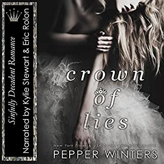 Crown of Lies     Truth and Lies Duet, Book 1              By:                                                                                                                                 Pepper Winters                               Narrated by:                                                                                                                                 Kylie Stewart,                                                                                        Eric Rolon                      Length: 9 hrs and 18 mins     439 ratings     Overall 4.4