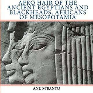 Afro Hair of the Ancient Egyptians and Blackheads, Africans of Mesopotamia cover art