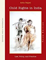 Child Rights in India: Law, Policy, and Practice