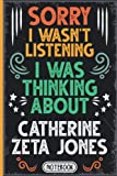 Sorry I Wasn t Listening I Was Thinking About Catherine Zeta Jones: Classy Vintage Actors & Actresses Blank lined Journal Notebook for Writing Notes, ... Lovers, Supporters, Teens, Adults and Kids