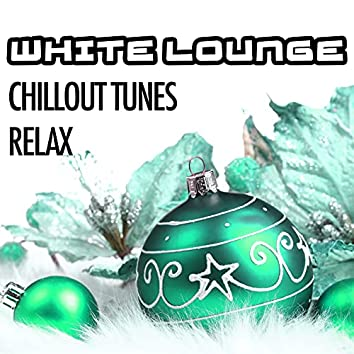White Lounge Night: Chillout Tunes to Relax and to Celebrate Christmas Time