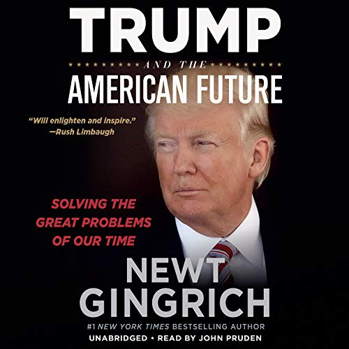 Trump and the American Future Audiobook By Newt Gingrich cover art