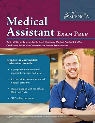 Medical Assistant Exam Prep 2019-2020: Study Guide for the RMA (Registered Medical Assistant) & CMA Certification Exams with Comprehensive Practice Test Questions