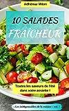 10 Salades Fraîcheur: Toutes les saveurs de l'été dans votre assiette ! (French Edition)