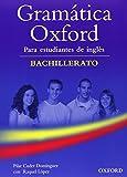Gramatica Oxford Bachillerato (con respuestas) (Gramática Oxford Bachillerato) - 9780194037167
