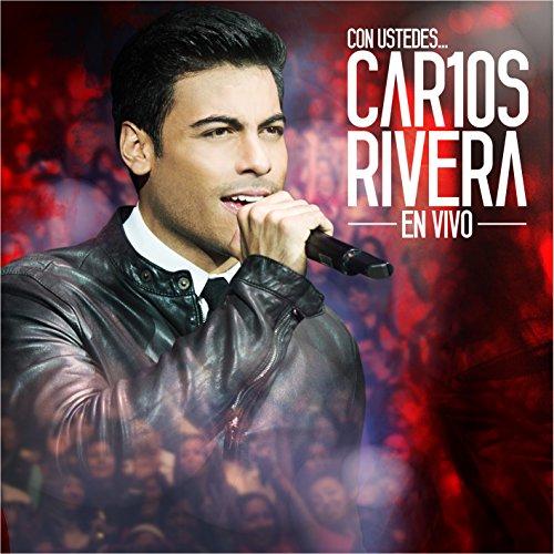 Con Ustedes… Car10S Rivera en Vivo