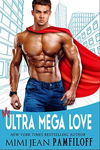 Mr. Ultra Mega Love by [Mimi Jean Pamfiloff]